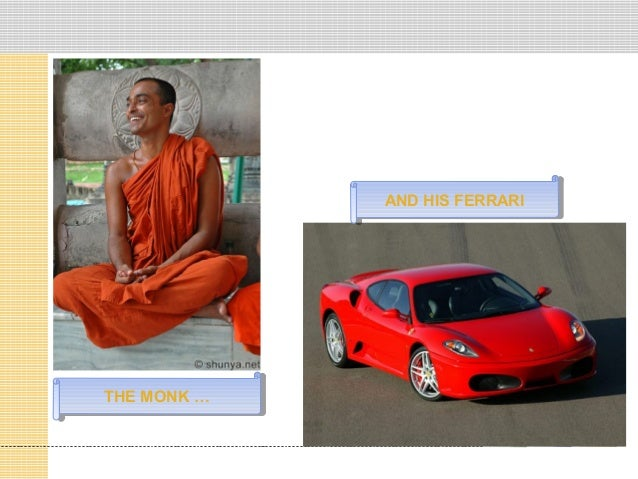 AND HIS FERRARI AND HIS FERRARI  THE MONK … THE MONK …