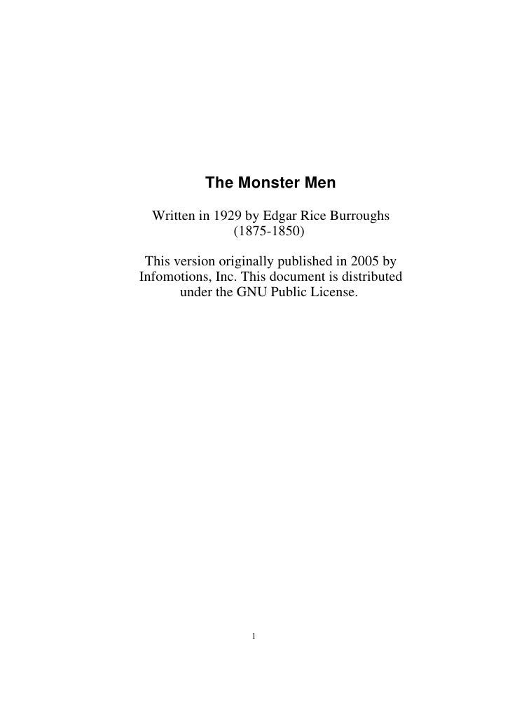 The Monster Men    Written in 1929 by Edgar Rice Burroughs                 (1875-1850)   This version originally published...
