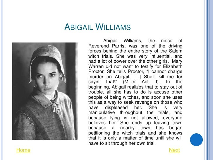 crucible coursework abigail In the play the crucible by arthur miller of course, there are many hypocrisy, and hysteria one may find abigail williams, the putnams, and mary warren to.