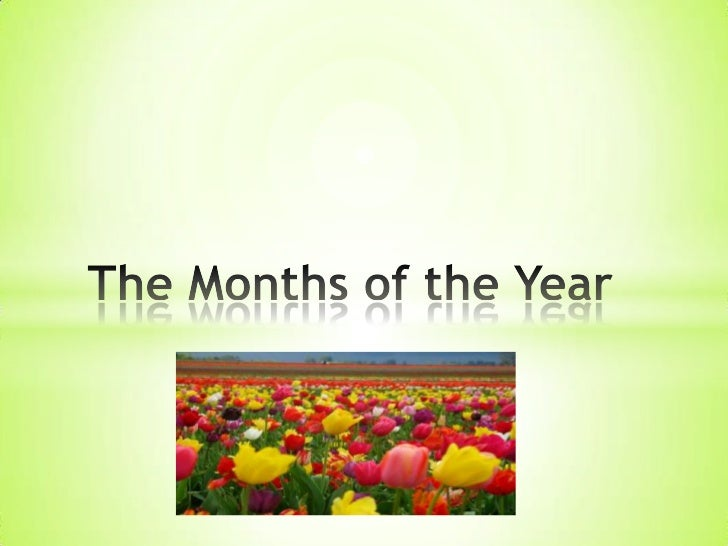 *There are twelve months in ayear.*Each month have a special dayor a holiday.*All months in English should bewritten using...