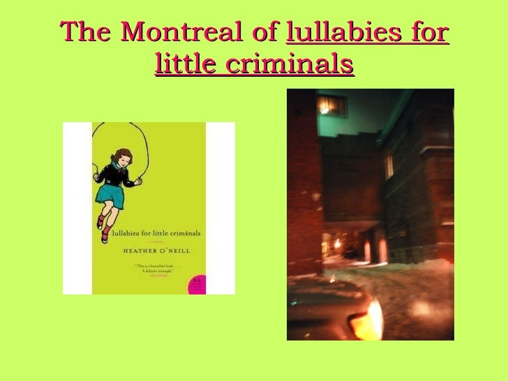 The Montreal of   lullabies for little criminals