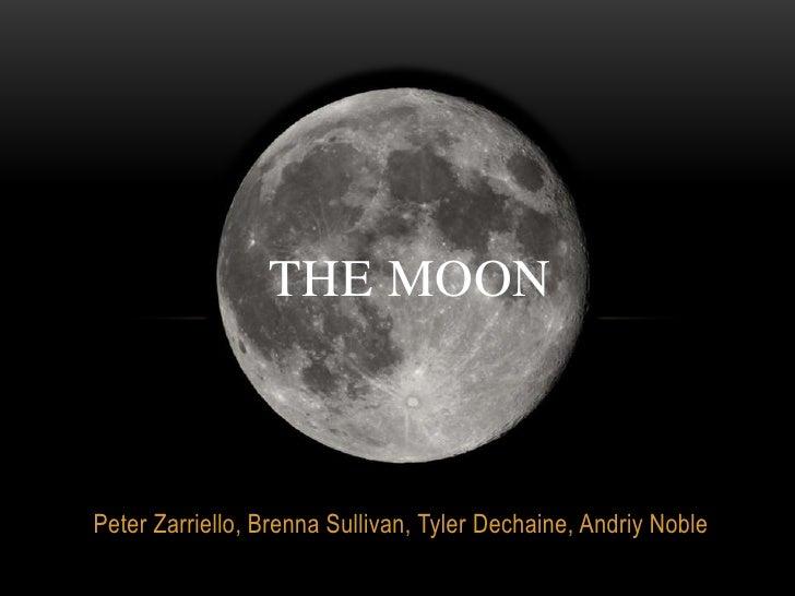 The Moon<br />Peter Zarriello, Brenna Sullivan, Tyler Dechaine, Andriy Noble<br />