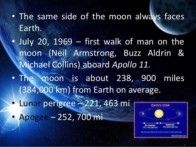• Revolution – 27 days and 8 hours • Rotation – 27 days and 8 hours (synchronous rotation with the Earth) • The moon's orb...