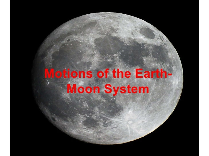 Motions of the Earth- Moon System