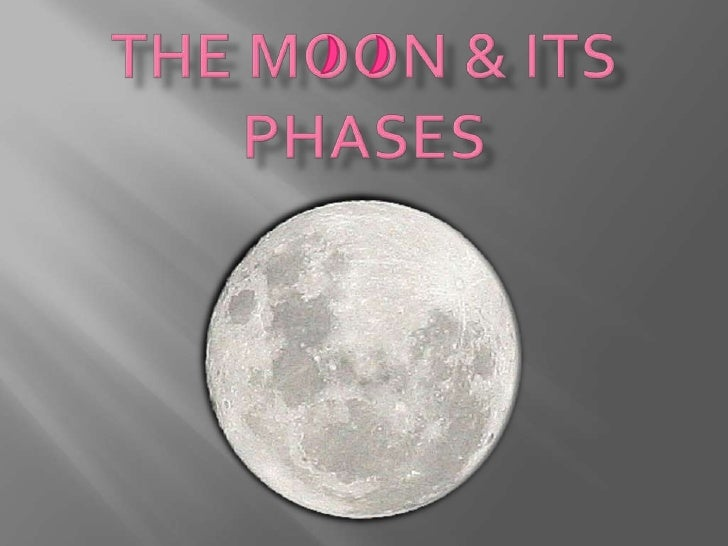 The MOON & ITS PHASES<br />