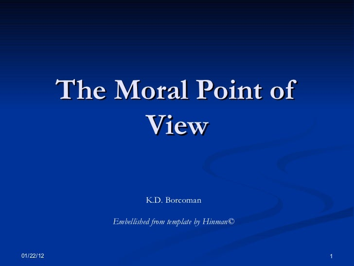 The Moral Point of View K.D. Borcoman Embellished from template by Hinman©