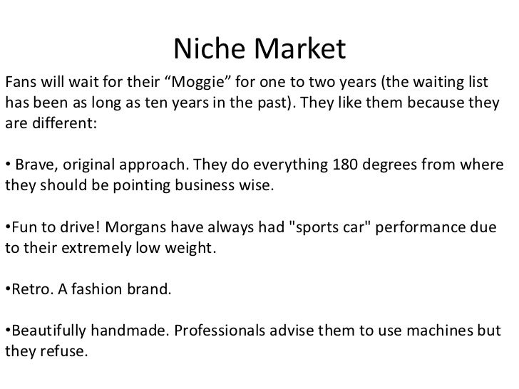 """Niche Market <br />Fans will wait for their """"Moggie"""" for one to two years (the waiting list has been as long as ten years ..."""