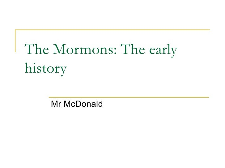 The Mormons: The early history Mr McDonald