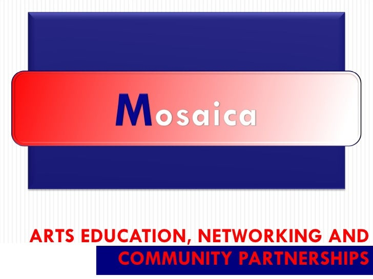 ARTS EDUCATION, NETWORKING AND COMMUNITY PARTNERSHIPS