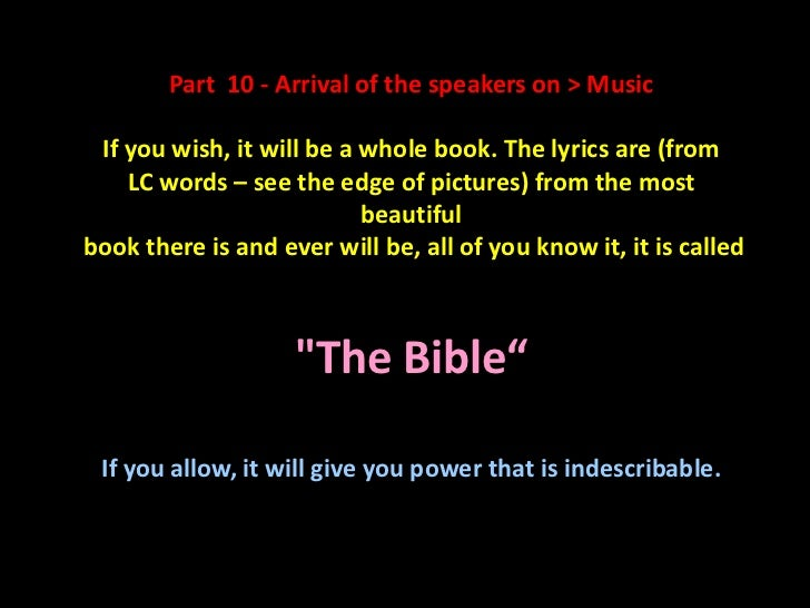 Part 10 - Arrival of the speakers on > Music If you wish, it will be a whole book. The lyrics are (from    LC words – see ...