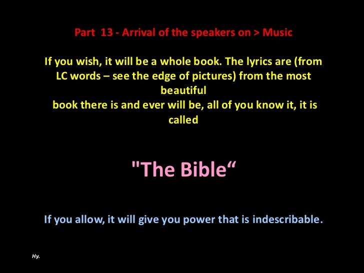 Part 13 - Arrival of the speakers on > Music      If you wish, it will be a whole book. The lyrics are (from         LC wo...