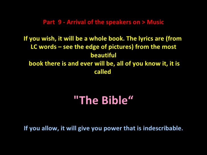 Part 9 - Arrival of the speakers on > MusicIf you wish, it will be a whole book. The lyrics are (from    LC words – see th...