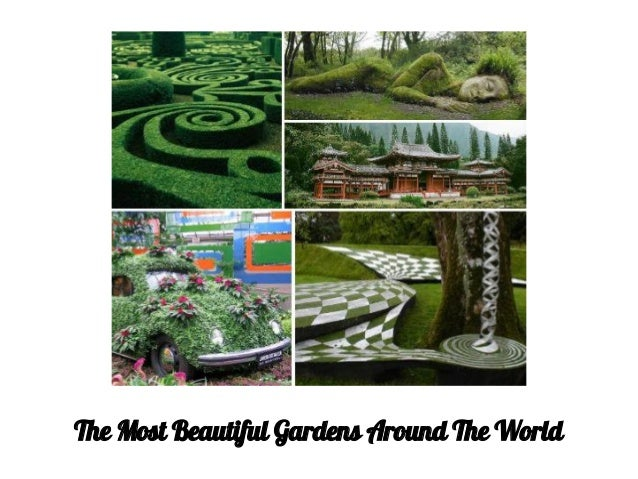 The Most Beautiful Gardens Around The World