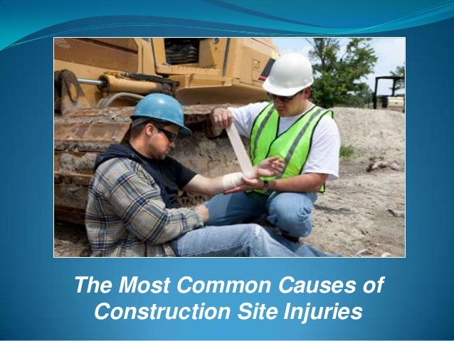The Most Common Causes ofConstruction Site Injuries
