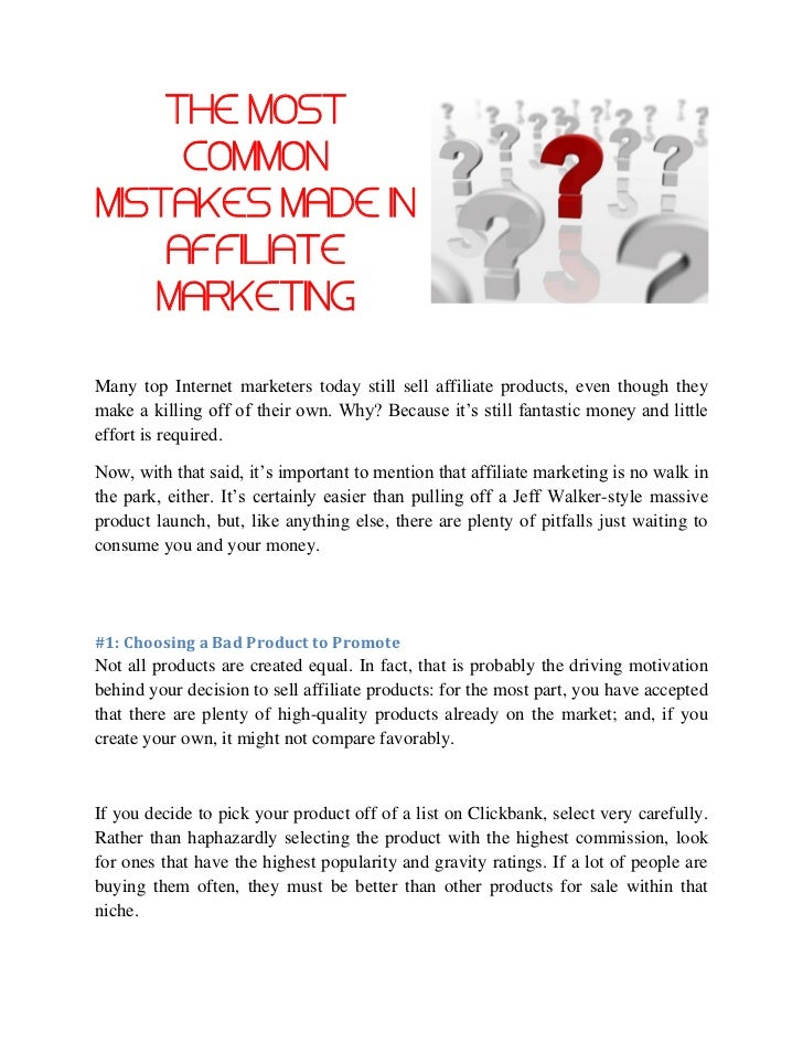 THE MOST     COMMONMISTAKES MADE IN    AFFILIATE   MARKETINGMany top Internet marketers today still sell affiliate product...
