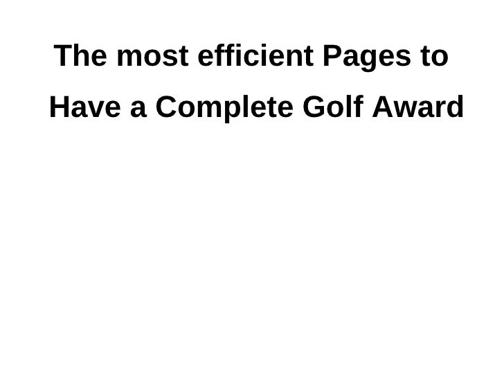 The most efficient Pages toHave a Complete Golf Award