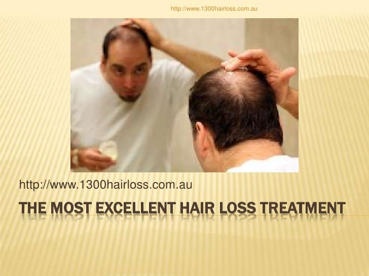 http://www.1300hairloss.com.auhttp://www.1300hairloss.com.auTHE MOST EXCELLENT HAIR LOSS TREATMENT