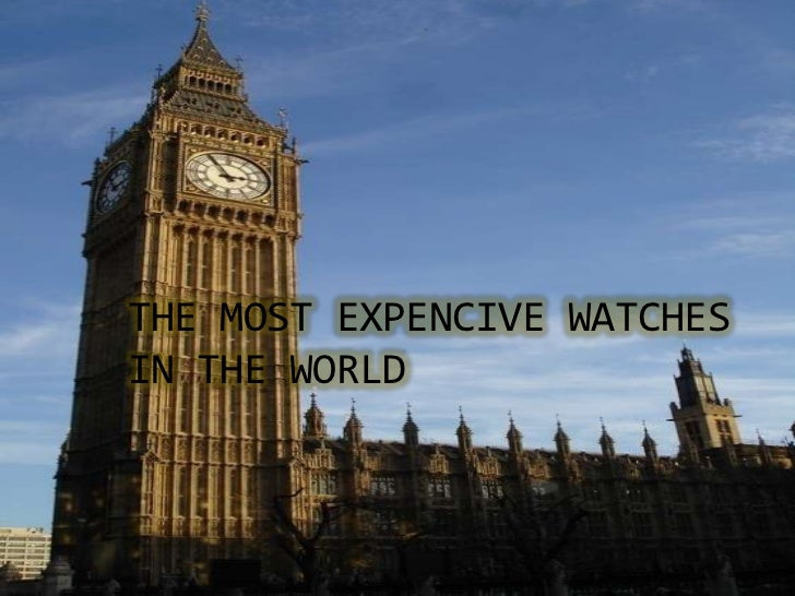 THE MOST EXPENCIVE WATCHES IN THE WORLD<br />