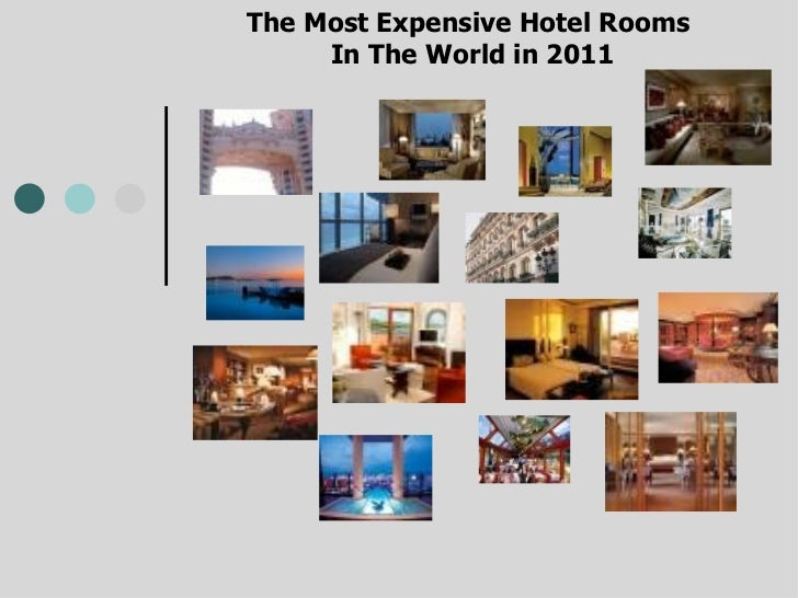 The Most Expensive Hotel Rooms  In The World in 2011