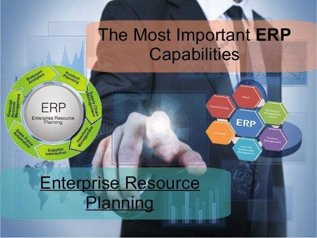 The Most Important ERP Capabilities Enterprise Resource Planning