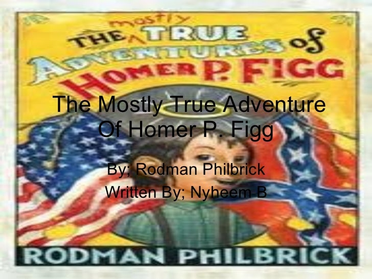 The mostly true adventure of homer p