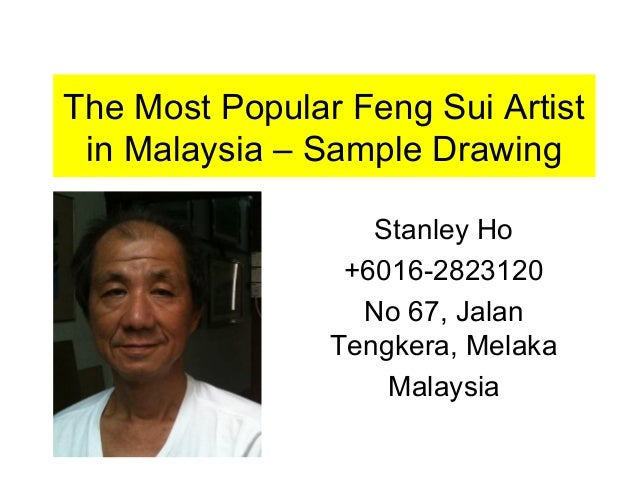 The Most Popular Feng Sui Artist in Malaysia – Sample Drawing Stanley Ho +6016-2823120 No 67, Jalan Tengkera, Melaka Malay...