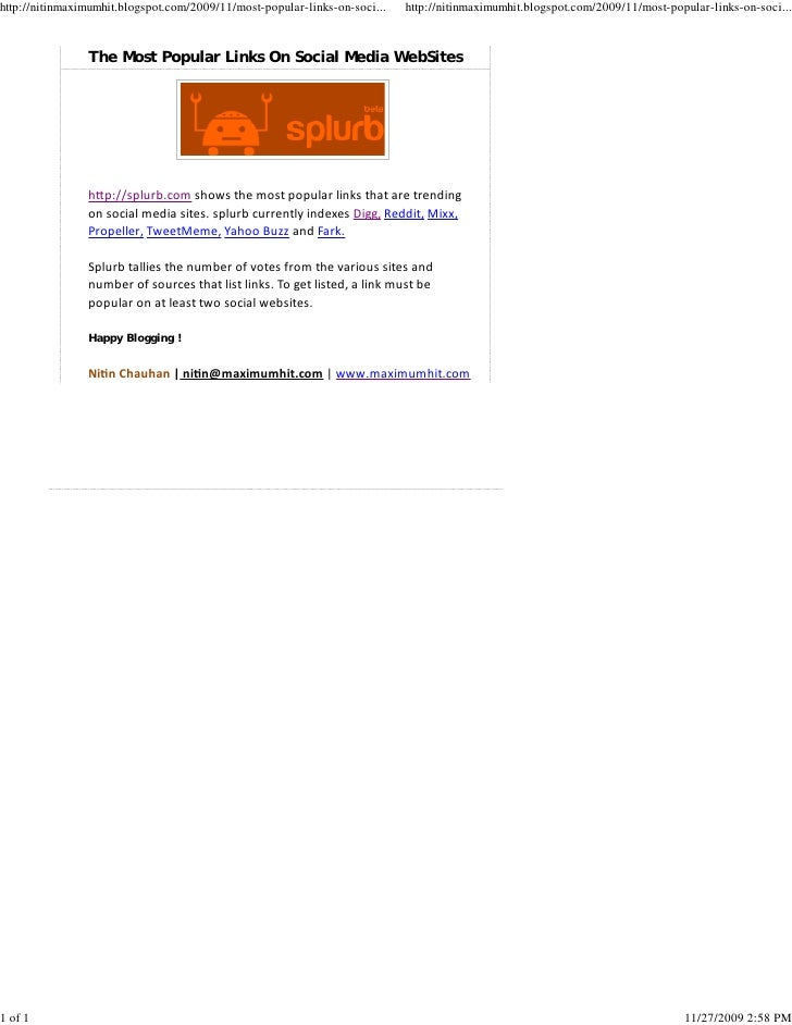 http://nitinmaximumhit.blogspot.com/2009/11/most-popular-links-on-soci...   http://nitinmaximumhit.blogspot.com/2009/11/mo...