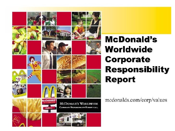 mcdonalds responsibility Ronald mcdonald is wearing a new-and-improved sustainability hat mcdonald's, on wednesday, announced new goals for sustainability and social responsibility by 2020 – including sustainable.