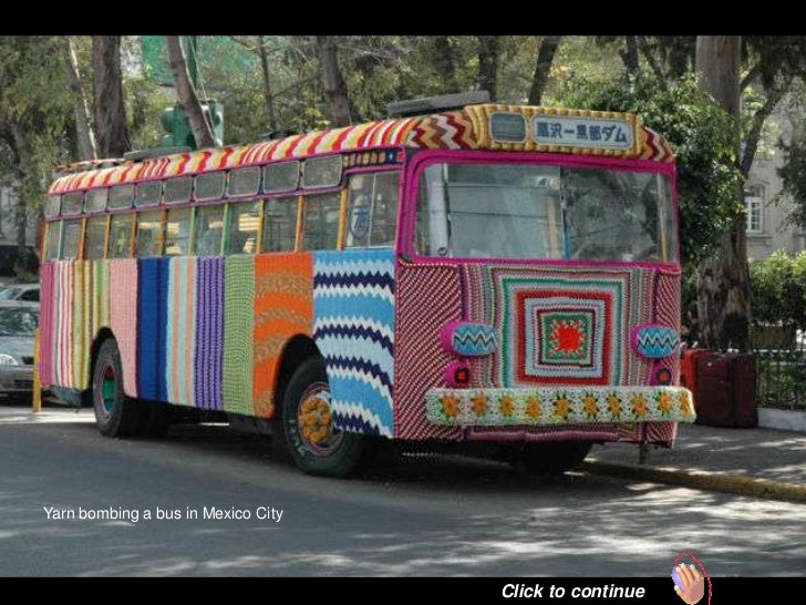 Yarn bombing a bus in Mexico City                                    Click to continue