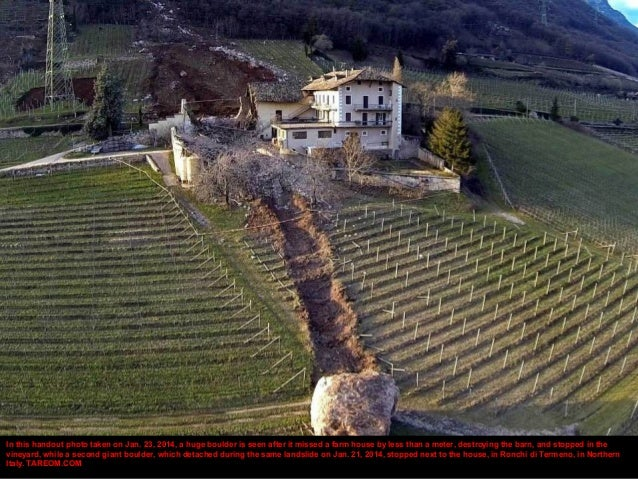 In this handout photo taken on Jan. 23, 2014, a huge boulder is seen after it missed a farm house by less than a meter, de...