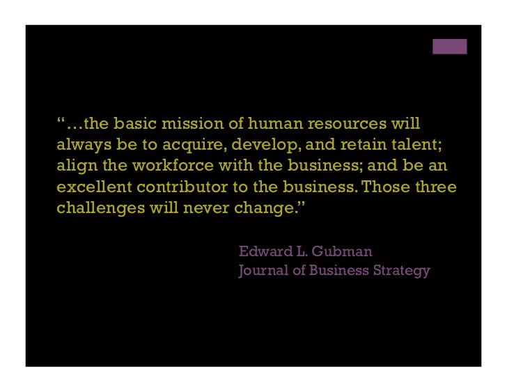 human resource is the most valuable The society for human resource management (shrm) is the world's largest hr professional society, representing 285,000 members in more than 165 countries.