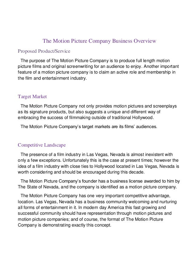 The Motion Picture Company Business Overview Proposed Product/Service The purpose of The Motion Picture Company is to prod...