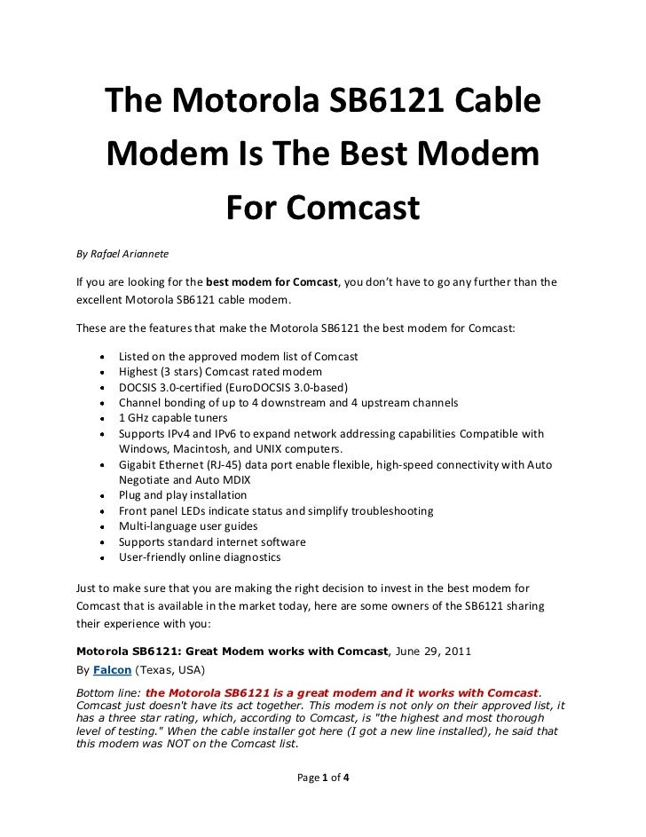 The Motorola SB6121 Cable     Modem Is The Best Modem           For ComcastBy Rafael ArianneteIf you are looking for the b...