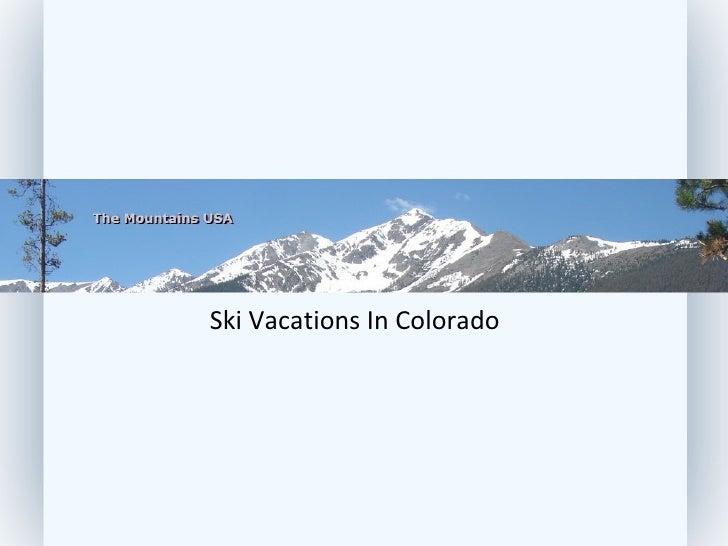 Ski Vacations In Colorado