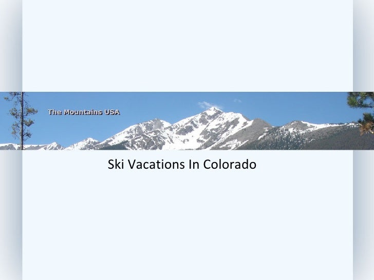 Ski Vacations In Colorado