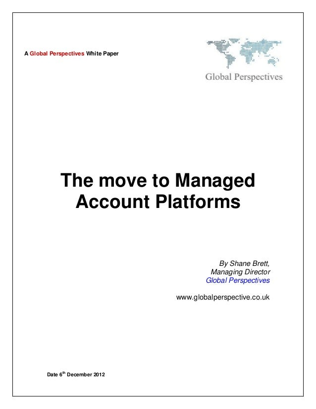 A Global Perspectives White Paper            The move to Managed             Account Platforms                            ...
