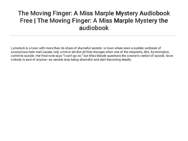 The Moving Finger: A Miss Marple Mystery Audiobook Free | The Moving …
