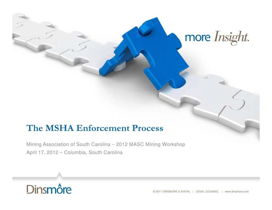 The MSHA Enforcement ProcessMining Association of South Carolina – 2012 MASC Mining WorkshopApril 17, 2012 – Columbia, Sou...