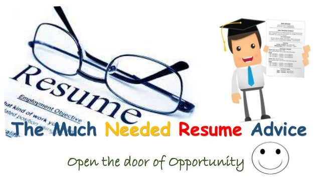 the much needed resume advice open the door of opportunity