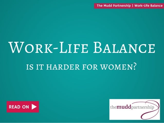 Work Life Balance - Is It Harder For Women?