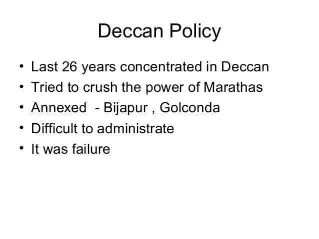 write about the deccan policy of aurangzeb