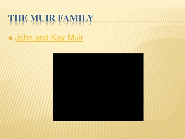 THE MUIR FAMILY  John and Kay Muir