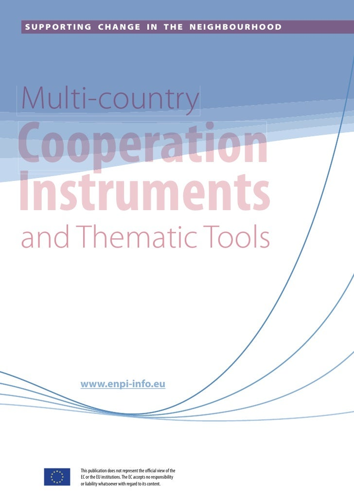 SUPPORTING CHANGE IN THE NEIGHBOURHOOD     Multi-country Cooperation Instruments and Thematic Tools            www.enpi-in...