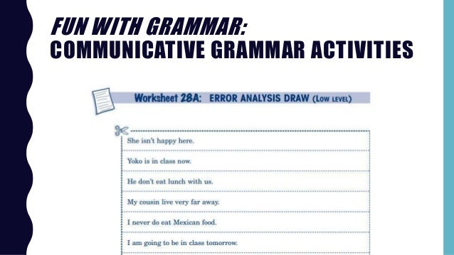 FUN WITH GRAMMAR: COMMUNICATIVE GRAMMAR ACTIVITIES