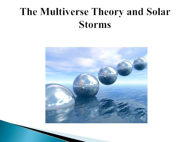    What is the Multiverse theory?