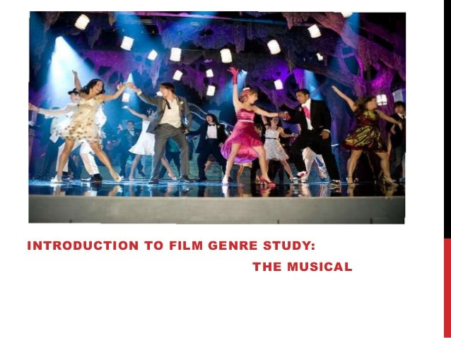 INTRODUCTION TO FILM GENRE STUDY:  THE MUSICAL