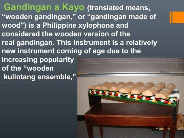 pictures of musical instruments of mindanao Like their brothers from central and northern philippines, filipinos in the south are avid lovers of dance the dances, particularly of the maguindanao, the maranao, and the taosug, are largely ceremonial and are often accompanied by percussion instruments such as gongs and drums.