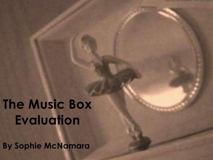 The Music Box Evaluation By Sophie McNamara