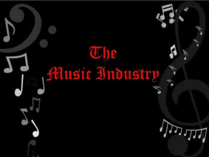 TheMusic Industry