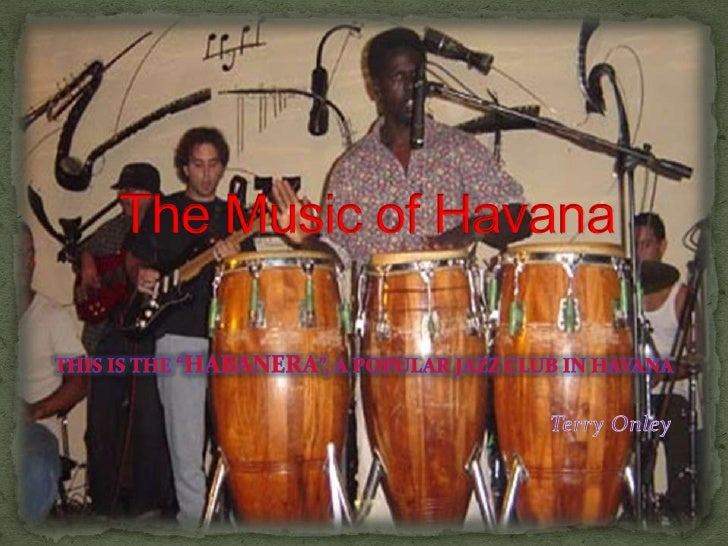 """The Music of Havana<br />This is the """"Habanera"""", a popular jazz club in Havana<br />Terry Onley<br />"""